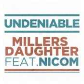 Millers Daughter - Undeniable [avec Nicom]