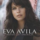 Eva Avila - Never Get Enough (Version française)
