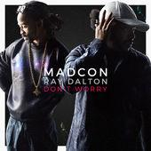 Madcon - Don't worry [avec Ray Dalton]
