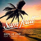Sam Feldt - Show Me Love [avec Kimberly Anne]