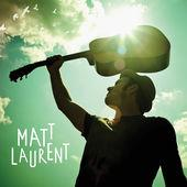Matt Laurent - Sometimes we need someone