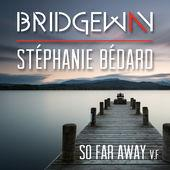 Bridgeway - So Far Away [avec Stéphanie Bédard]