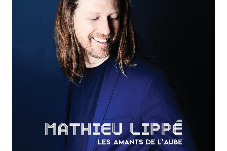"""Mathieu Lippé présente """"Les amants de l'aube"""""""