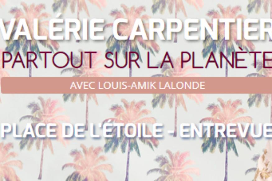 """Valérie Carpentier en entrevue dans """"Partout sur la Planète"""""""