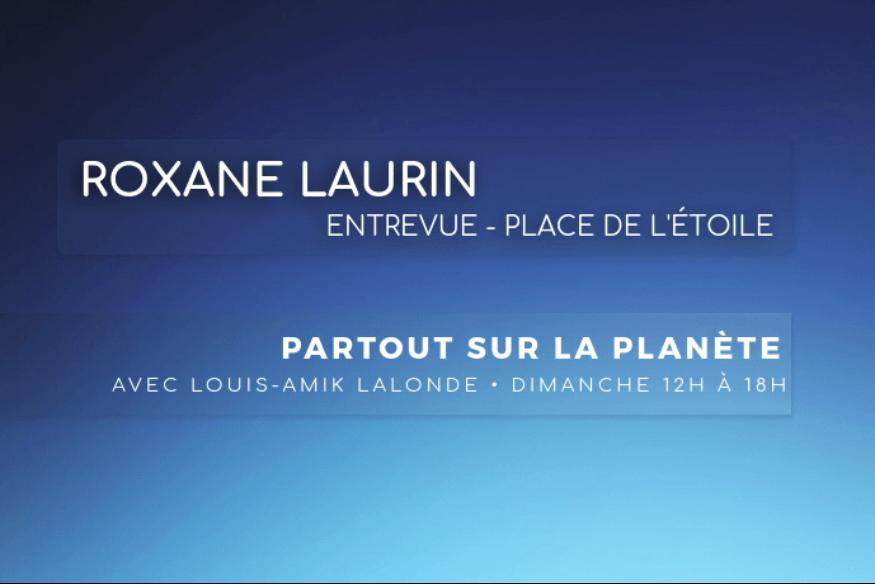 Roxane Laurin auteure-romancière en entrevue exclusive avec Louis-Amik