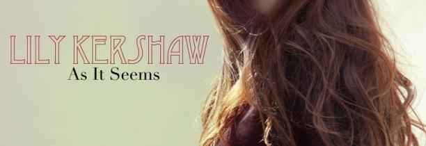 """Nouvelle entrée canadienne de Lily Kershaw avec """"As it seems"""""""