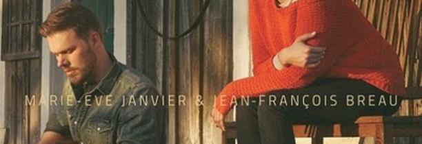 Nouvelle chanson pour Marie-Eve Janvier & Jean-François Breau